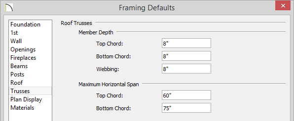 Framing Defaults - Trusses panel - eight inches entered for Top Chord, Bottom Chord and Webbing