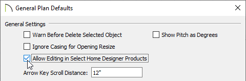 Check Allow Editing in Select Home Designer Products located in the General Plan Defaults dialog
