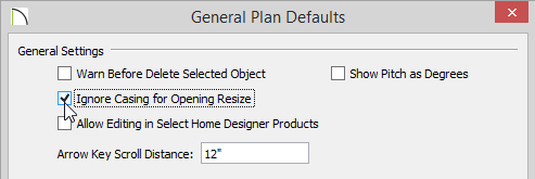General Plan Defaults with Ignore Casing for Opening Resize checked